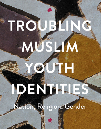 Troubling Muslim Youth Identities: Nation, Religion, Gender