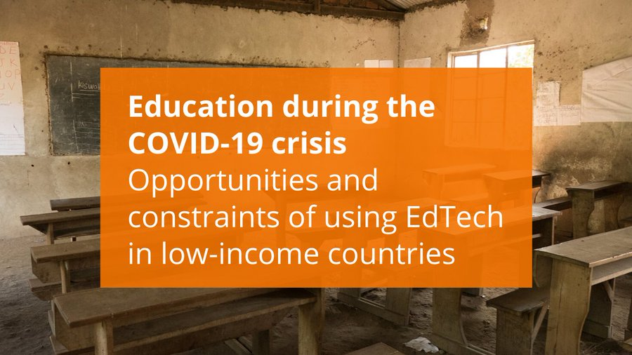 Education during the COVID-19 crisis: Opportunities and constraints of using EdTech in low-income countries