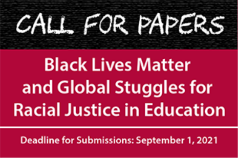 Comparative Education Review Call for Papers: Black Lives Matter and Global Struggles for Racial Justice in Education