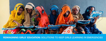 Reimagining Girls' Education: Solutions to Keep Girls Learning in Emergencies