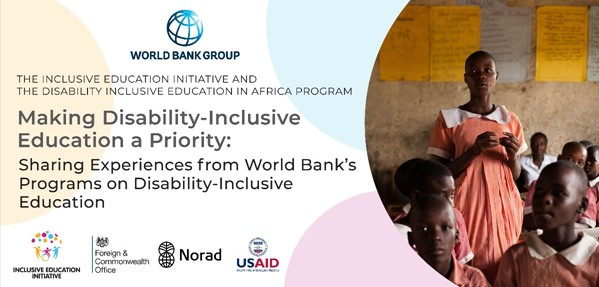 Making Disability-Inclusive Education a Priority: Sharing Experiences from The World Bank's programs on Disability-Inclusive Education