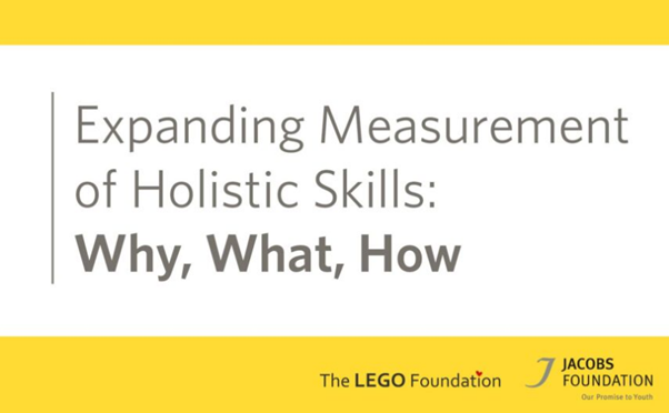 Expanding Measurement of Holistic Skills: Why, What, How