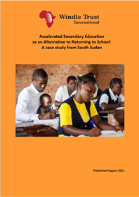 Report cover for Accelerated Secondary Education as an Alternative to Returning to School: A case study from South Sudan