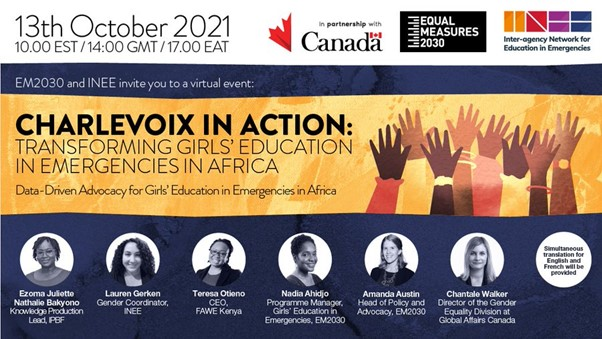 Poster advertising the event with speakers listed:  Ezoma Juliette Nathalie Bakyono, Knowledge production Lead IPDF; Lauren Gerken, Gender co-ordinator INEE,;  Teresa Otieno  CEO, FAWE Kenya;  Nadia Ahidjo Programme Manager Girls' Education in Emergencies EM2030; Amanda Austin Head of Policy and Advocacy EM2030, Chatale Walker Director of the Gender Equality Division at Global Affairs Canada